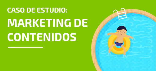 Caso de estudio content marketing