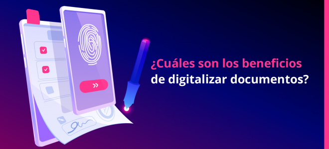beneficios de digitalizar documentos