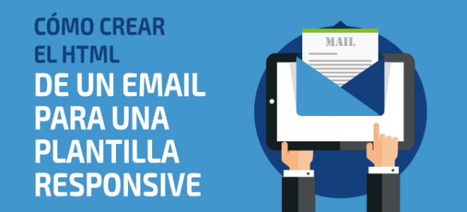 Cómo crear un HTML de un email para una plantilla responsive