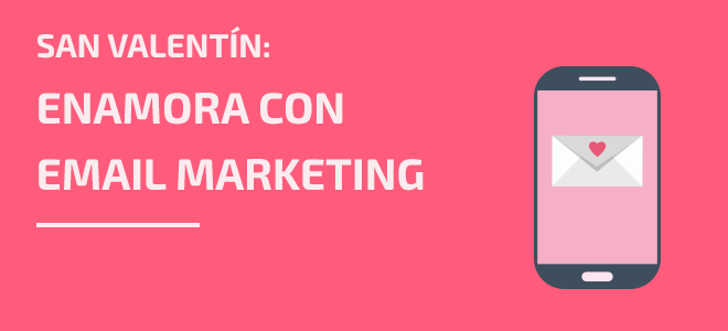 San Valentín Email Marketing