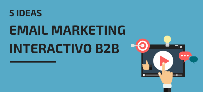 Email Marketing interactivo B2B