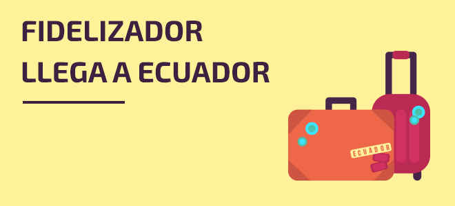 Fidelizador Email Marketing Ecuador