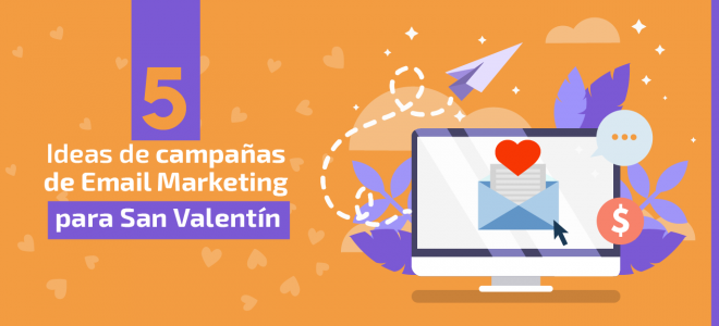 Ideas para campaña de email marketing en San Valentin