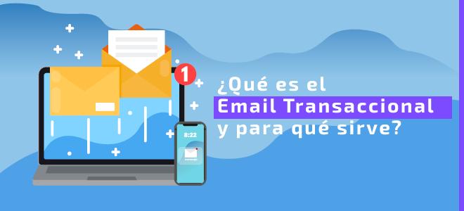 Qué es email transaccional y para qué sirve