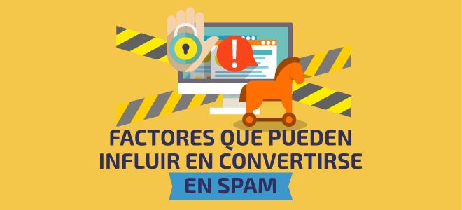 Factores que pueden influir para convertirse en spam
