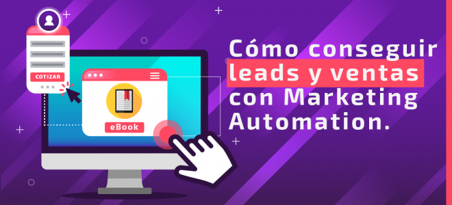 Cómo conseguir leads y ventas con Marketing Automation
