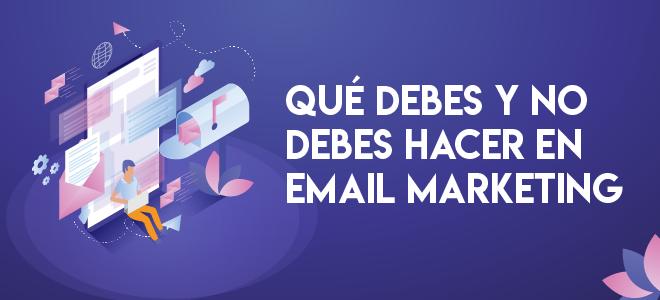 Qué debes y no debes hacer en Email Marketing