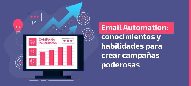 Email Automation: conocimientos y habilidades para crear campañas poderosas