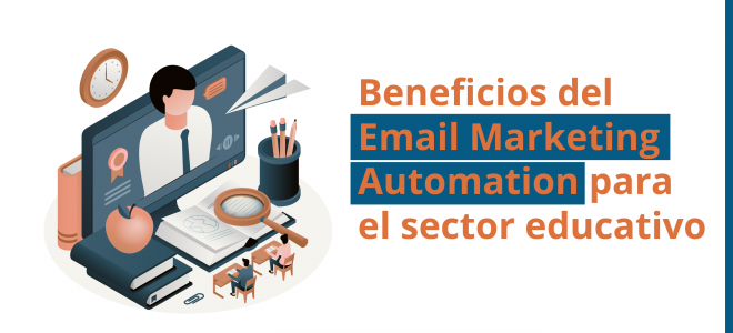 Beneficios del Email Marketing Automation para el sector educativo
