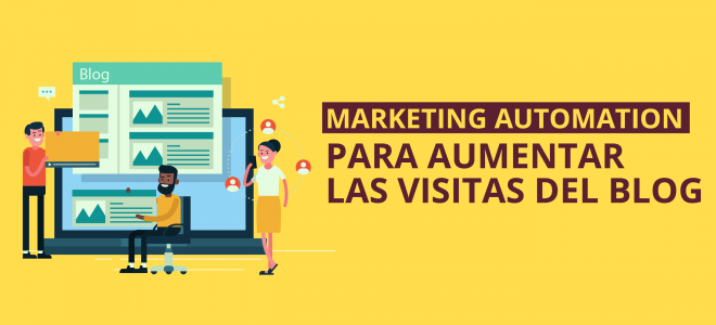 Marketing Automation para aumentar las visitas del blog