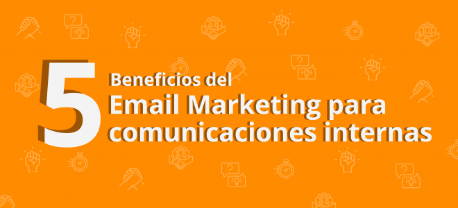 Beneficios del Email Marketing para comunicaciones internas