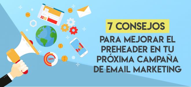 7 consejos para mejorar el preheader de tu próxima campaña de Email Marketing