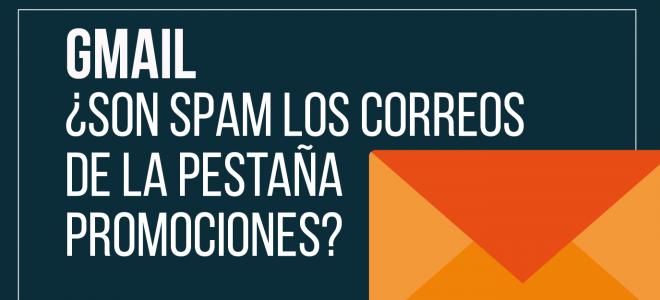 Gmail ¿Son spam los correos de la pestaña promociones