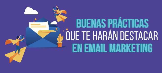 Buenas prácticas que te harán destacar en email marketing