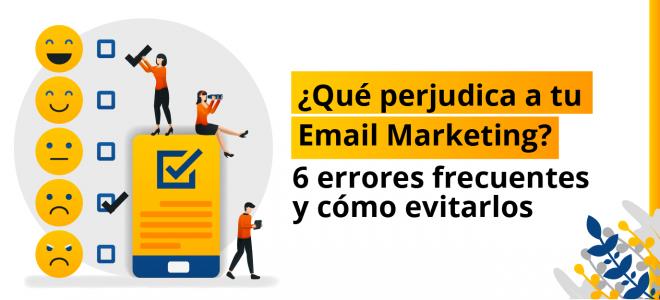 qué perjudica a tu email marketign
