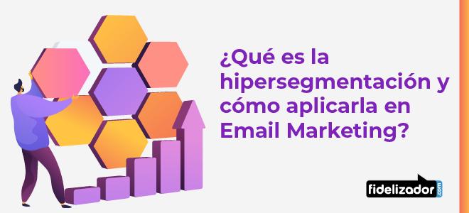 Hipersegmentación Email Marketing