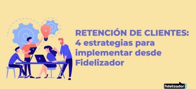 Retención de clientes 4 estrategias